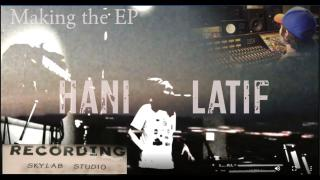 Hani Latif:  making the EP