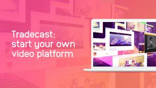 Tradecast: start your own video platform