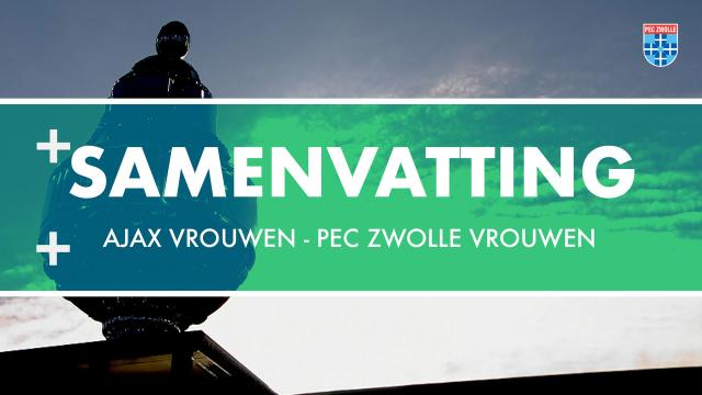 Samenvatting Bekerfinale Ajax Vrouwen - PEC Zwolle Vrouwen