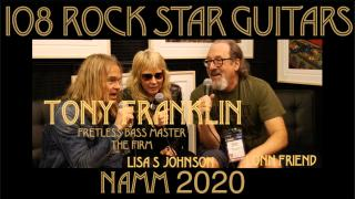 108 ROCK STAR GUITARS AT NAMM 2020: Tony Franklin