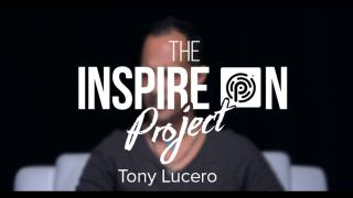 Tony Lucero//INSPIRES ON!