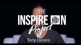 Tony Lucero//INSPIRES ON!