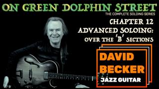 'On Green Dolphin Street':  Chapter 12: Advanced Soloing over the 'B' Sections