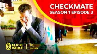 Checkmate Season 1 Episode 3