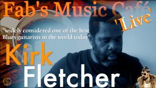 Fab's Music Café, 'Live': Kirk Fletcher