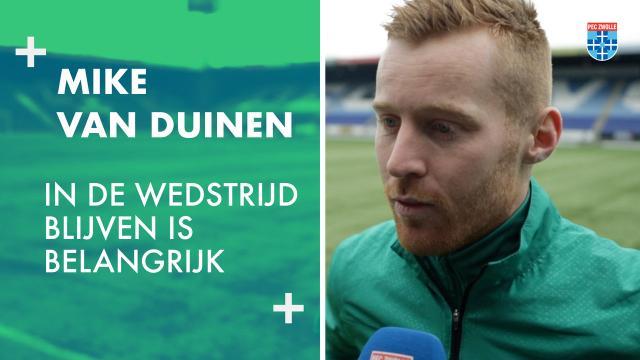 Mike van Duinen: 'In de wedstrijd blijven is belangrijk.'
