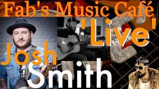 Fab's Music Café,  'Live': Josh Smith