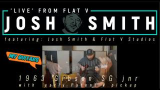 Josh Smith 'Live' From Flat V: My Guitars: '63 Gibson SG jnr.