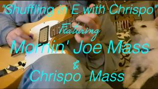 Morning Joe Mass: Shuffling in E with Chrispo