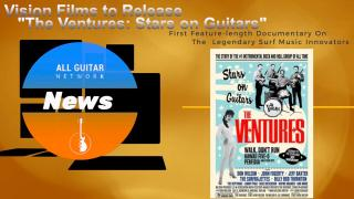 Update: Nov 14, 2020: Vision Films to Release The Ventures: Stars on GuitarsFirst Feature-length Documentary On Legendary Surf Music Innovators