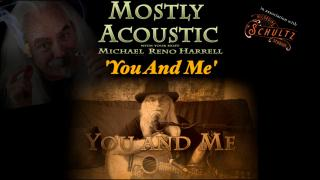 Mostly Acoustic with Michael Reno Harrell: 'You and Me'