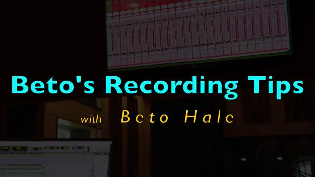 Beto's Recording Tips:  In this first episode Beto gives us a tour of the studio.
