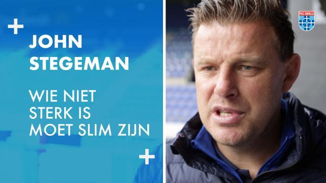 John Stegeman: 'Wie niet sterk is moet slim zijn.'
