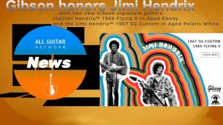 Update: Thursday, Nov 19, 2020: Gibson honors Jimi Hendrix with two new Gibson signature guitars, the Jimi Hendrix™ 1969 Flying V and the Jimi Hendrix™ 1967 SG Custom.