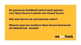 Het gebruik van Open Source door de gemeente Sud West Fryslan. Wat was en is hiervan de voornaamste reden?