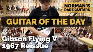 Guitar of the Day: Gibson Flying V 1967 Reissue