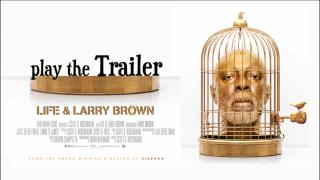 """Life And Larry Brown"" play the TRAILER"