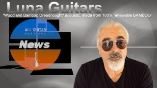 "AGN News: Luna Guitars introduce ""Woodland Bamboo Dreadnought"" acoustic, made of 100% renewable BAMBOO"