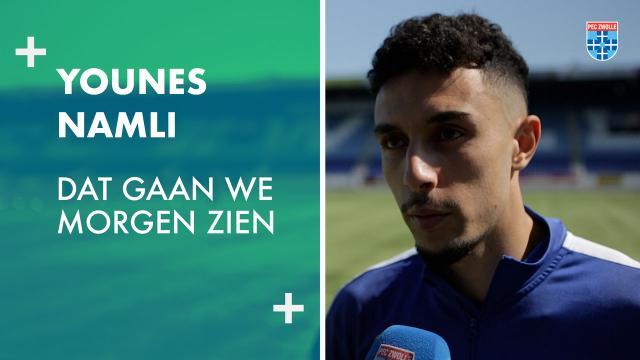 Younes Namli: 'Dat gaan we morgen zien.'