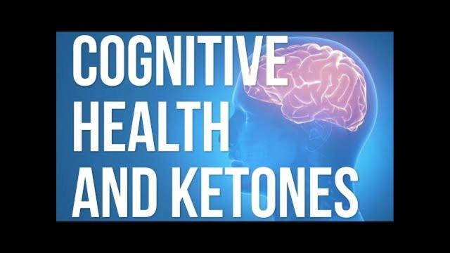 Keto 101 - Cognitive Health and Ketones