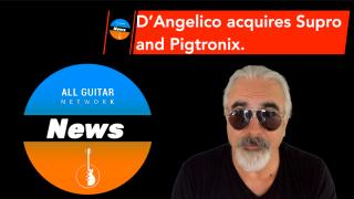 AGN News: D'Angelico Buys Supro & Pigtronix