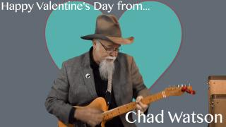Happy Valentine's Day from Chad Watson