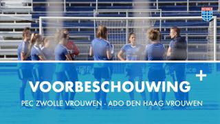 Voorbeschouwing halve finale PEC Zwolle Vrouwen - ADO Den Haag Vrouwen
