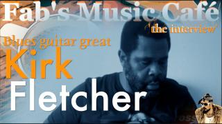 Fab's Music Café Interview with Kirk Fletcher