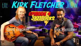 Episode 4: Kirk Fletcher Show: Assessing the Jazz  situation with David Becker