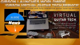 AGN News: Oct 21st, 2020; GIBSON: LAUNCHES WORLDWIDE 'GIBSON VIRTUAL GUITAR TECH SERVICE