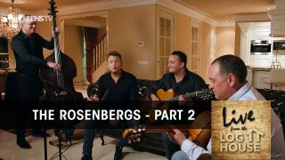 THE ROSENBERGS in LIVE FROM THE LOG HOUSE (Part 2 of 3)