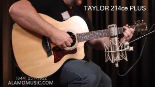 Alamo Music Center: Is Taylor Guitar's New 214ce Plus the Goldilocks Guitar in the 200 series?