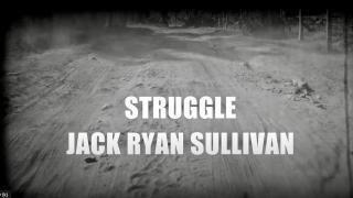 Jack Ryan Sullivan - Struggle
