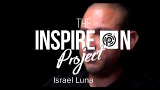 Israel Luna//INSPIRES ON