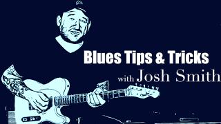 Blues Tip & Tricks With Josh Smith: Episode 5: Developing Soloing Techniques Part 1