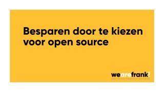 Besparen door te kiezen voor open source