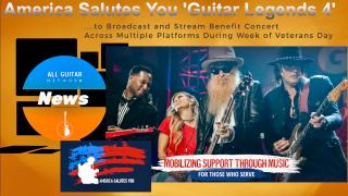 Tuesday, October 27, 2020:  America Salutes You 'Guitar Legends 4' to Broadcast and Stream Benefit Concert Across Multiple Platforms During Week of Veterans Day