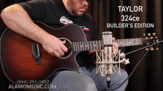 Alamo Music Center  |  Quality Time With The New Taylor Builder's Edition 324ce  |  The most affordable 'Builder's Edition'!