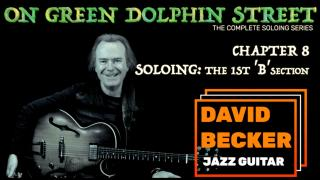 'On Green Dolphin Street':  Chapter 8: Soloing-1st 'B' Section
