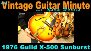 Vintage Guitar Minute: 1976 Guild X-500 Sunburst
