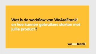 WeAreFrank! - Wat is de workflow van WeAreFrank!