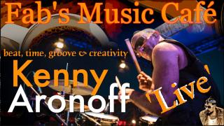 Fab's Music Café 'Live': Kenny Aronoff; Beat, Time, Groove & Creativity