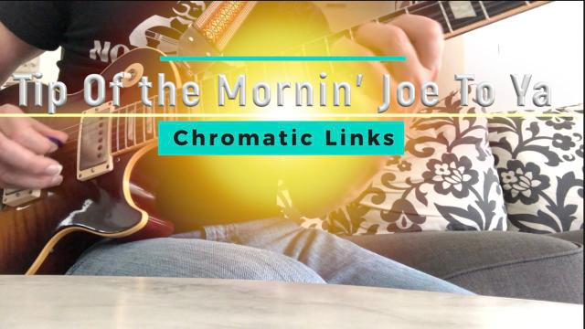 Tip Of The Mornin' Joe:  Episode 2: Chromatic Links:  Add a little spice to your soloing.