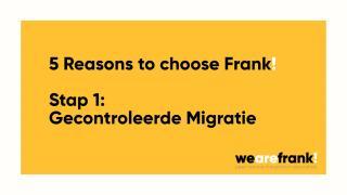 5 Redenen om te kiezen voor Frank! - Reden 1