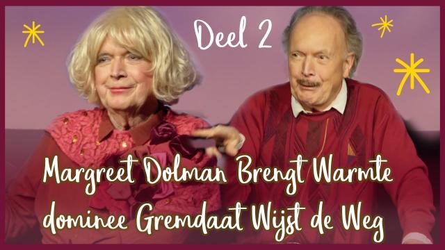 Margreet Dolman Brengt Warmte in de Donkerste Dagen en dominee Gremdaat Wijst de Weg (deel 2)