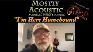 "Michael Reno Harrell:  ""I'm Here Homebound"""