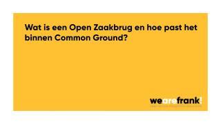 Wat is Open Zaakbrug en hoe past het binnen Common Ground?