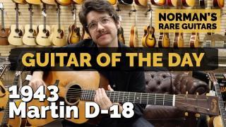 Guitar of the Day: 1943 Martin D-18   Norman's Rare Guitars