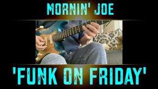"Mornin' Joe Mass: ""Funk on Friday"""