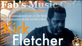 Fab's Music Café: An Interview with Kirk Fletcher